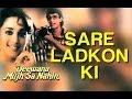 Saare Ladko Ki - Deewana Mujh Sa Nahin   Madhuri Dixit   Kavita Krishnamurthy   Anand - Milind
