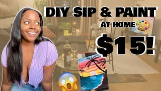 DIY SIP AND PAINT FOR $15!