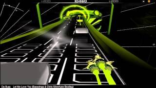 Da Buzz - Let Me Love You (Bassdropz & Chris Silvertune Bootleg) - Audiosurf