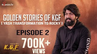 Golden Stories Of KGF - Episode 2 - Yash Transformation To Rocky