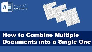 How to Combine Multiple Word Documents into a Single One - Word 2016