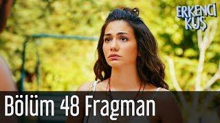 Erkenci Kuş 48. Bölüm Fragman