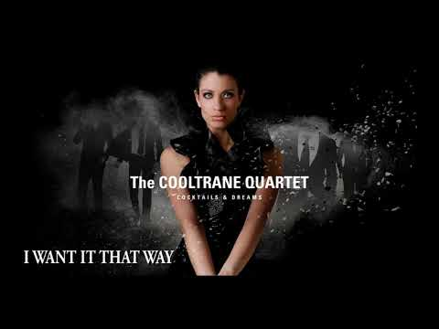 I Want It That Way (Backstreet Boys´ song) - The COOLTRANE QUARTET