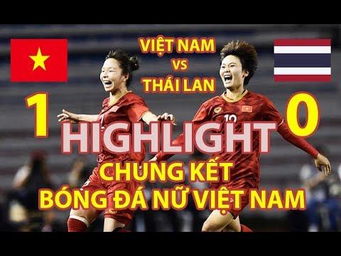 HighLight-Chung kết bóng đá nữ Việt Nam gặp Thái Lan - Huy Chương Vàng cho đội tuyển bóng đá nữ VN