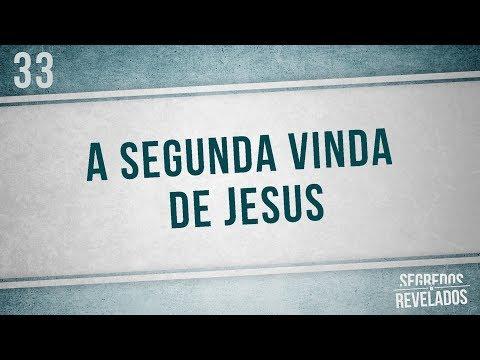 A segunda vinda de Jesus | Segredos Revelados