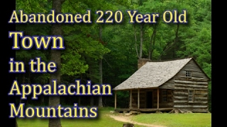 Abandoned 220 Year Old Town in the Appalachian Mountains!!