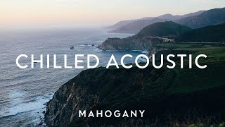 Chilled Acoustic Vol. 2 ❄️ Indie Folk Compilation | Mahogany Playlist