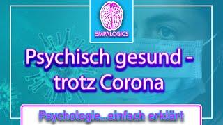 Psychisch gesund - trotz Corona-Krise | Psychologie...einfach erklärt