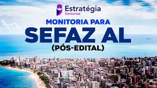 Monitoria para SEFAZ AL (Pós-Edital)