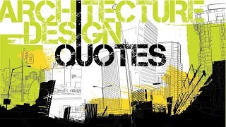 Exceptionally Badass Quotes About Architecture and Design