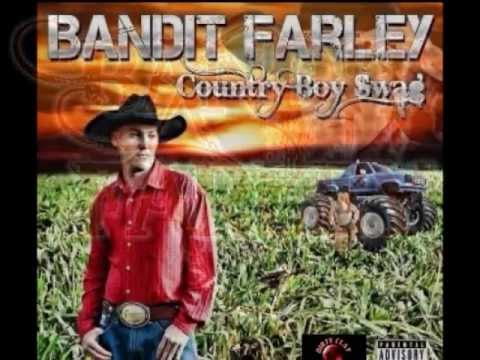 Bandit Farley Country Boy Swag