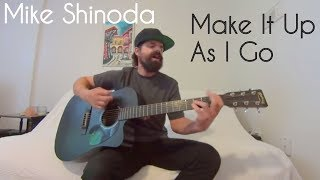 Make It Up As I Go [Feat. K.Flay]   Mike Shinoda [Acoustic Cover By Joel Goguen]
