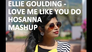 Hosanna  Love me like you do - Hindi  -  Abhishikta ~ Inspired from Vidya Vox