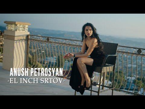 Anush Petrosyan - El Inch srtov