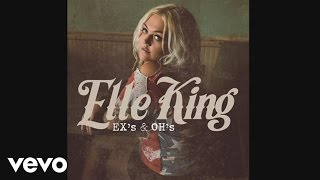 Elle King   Ex's & Oh's (Audio)
