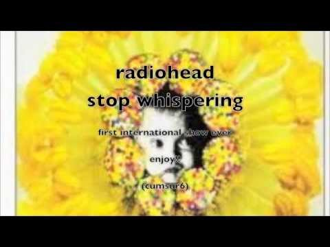Radiohead - stop whispering - first international show ever 1993