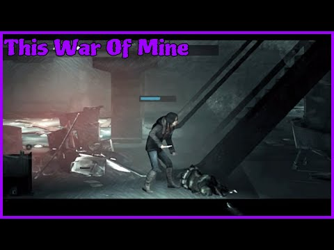 This War Of Mine/Based!/E2S1