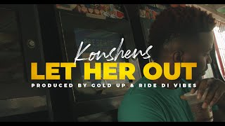 Konshens - Let Her Out (Official Music Video)