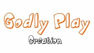 Godly Play: Creation