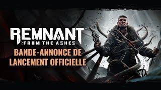 Bande-Annonce de Lancement Officielle | Remnant: From the Ashes