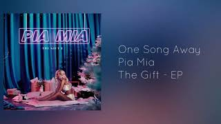 One Song Away - Pia Mia (Audio)