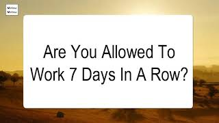 Are You Allowed To Work 7 Days In A Row
