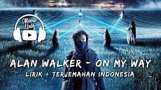 Video Alan Walker - On My Way | Lirik Terjemahan Indonesia MP3, 3GP, MP4, WEBM, AVI, FLV September 2019
