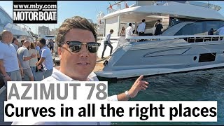 Azimut 78 yacht tour | Italian superyacht has curves in all the right places | Motor Boat & Yachting