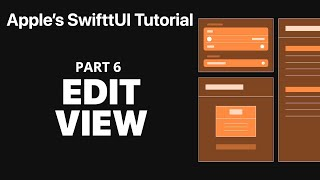 Creating the Edit View - Following Apple's SwiftUI tutorial PART 6