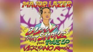 Major Lazer   Blow That Smoke (Feat. Tove Lo) (Versano Remix) (Official Audio)