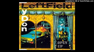 Leftfield Lydon - Open Up (Full Vocal Mix)