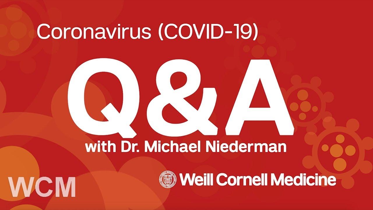 Coronavirus (COVID-19) Q&A with Pulmonologist Dr. Michael Niederman | Weill Cornell Medicine