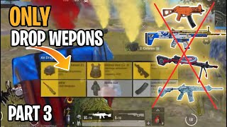 DROP Weapons ONLY   Part 3   PUBG Mobile
