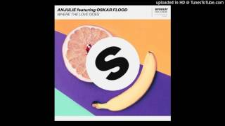 Anjulie feat. Oskar Flood - Where The Love Goes