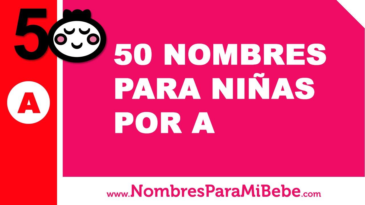 50 nombres para niñas por A - los mejores nombres de bebé - www.nombresparamibebe.com