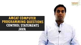 AMCAT Computer Programming Questions with Solutions | Control Statements in Java | TalentSprint