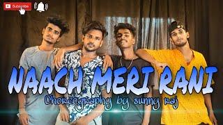 Naach Meri Rani | Guru Randhawa Feat  Nora Fatehi | Dance Video  Choreo. by Sunny  Raj