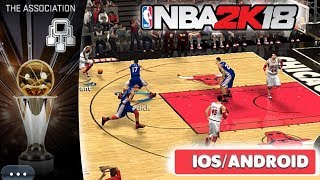 NBA 2K18 MOBILE - ( THE ASSOCIATION MODE ) - iOS / ANDROID GAMEPLAY