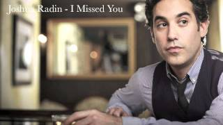 Joshua Radin - I Missed You [New Single 2011]