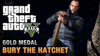 GTA 5 - Mission #57 - Bury the Hatchet [100% Gold Medal Walkthrough]