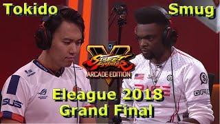 SFV AE - Grand Final - Tokido VS Smug | Eleague 2018