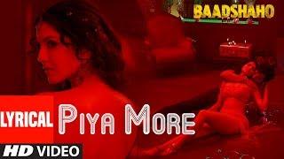 Piya More Song With Lyrics | Baadshaho | Emraan   - YouTube