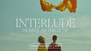 Interlude (Surely As The Sun)