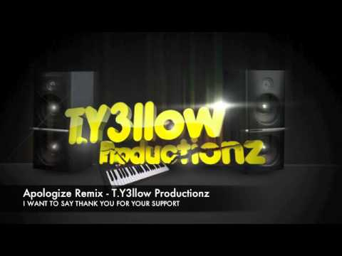 Apologize Remix - T.Y3llow Productionz