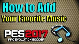 [PES 2017 + 2018] How To Change Music ( Install For PC)