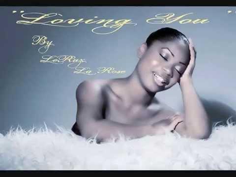 """LeRuz La Rose Cover """"Loving You"""" By Minnie Riperton (Acappella)"""