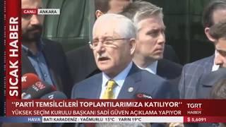 YSK Başkanı Sadi Güven'den 'Seçim Sonuçlarına İtiraz' Açıklaması