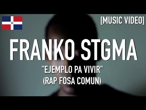 Franko Stgma ( Rap Fosa Comun ) - Ejemplo Pa Vivir [ Music Video ]