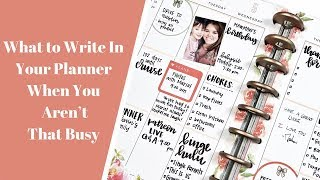 What To Write In Your Planner When You Aren't That Busy!