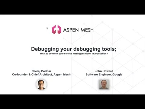 Debugging your debugging tools; What to do when your service mesh goes down in production?